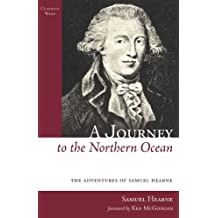 A Journey to the Northern Ocean: The Adventures of Samuel Hearne (Classics West Collection)