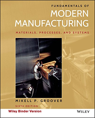 1119128692 - Fundamentals of Modern Manufacturing, Binder Ready Version: Materials, Processes, and Systems