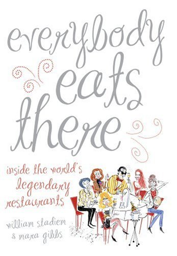 Download Everybody Eats There: Inside The World's Legendary Restaurants PDF