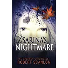 Sarina's Nightmare (The Dreamer Chronicles) (Volume 1)