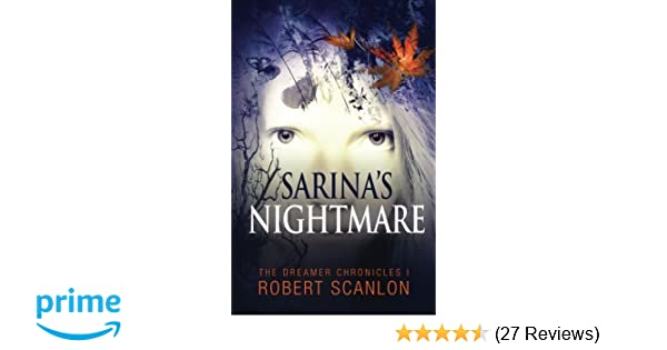 Sarina's Nightmare: A Sci-Fi Parallel Universe Adventure (The Dreamer Chronicles Book 1)