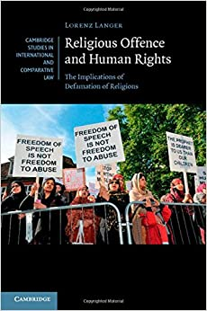 Religious Offence and Human Rights: The Implications of Defamation of Religions (Cambridge Studies in International and Comparative Law)