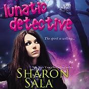 Lunatic Detective: Lunatic Life, Book 2 | Sharon Sala