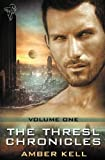 The Thresl Chronicles Volume One, Amber Kell, 1781846340