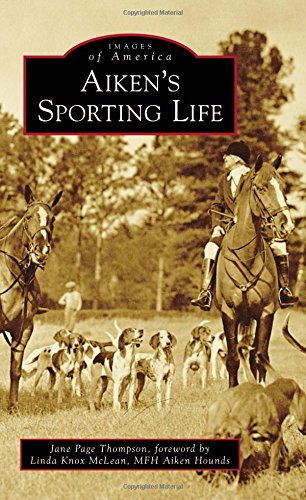 Aiken's Sporting Life (Images of America)