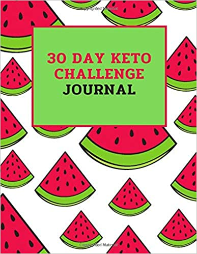 30 Day Keto Challenge Journal: Complete guide book for weight loss with the ketogenic lifestlye for beginners, low carb high fat, detox yourself, healty living, watermelon cover