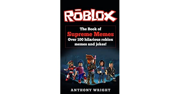 Amazoncom The Book Of Supreme Memes Contains Over 100 - 10 mejores im#U00e1genes de roblox crear avatar memes roblox y