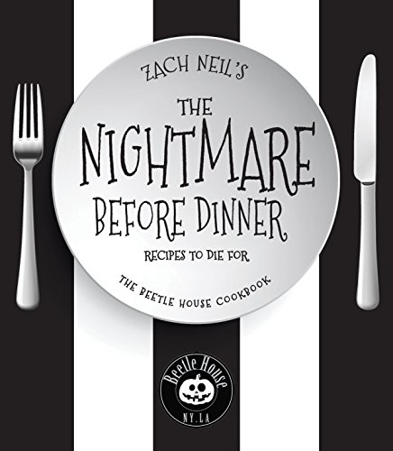 The Nightmare Before Dinner: Recipes to Die For: The Beetle House Cookbook]()