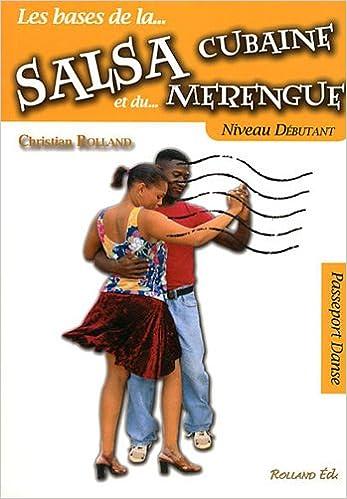 La salsa cubaine et le merengue : Niveau débutant Passeport danse: Amazon.es: Christian Rolland: Libros en idiomas extranjeros