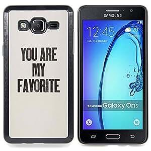Stuss Case / Funda Carcasa protectora - Usted es mi favorita gris del texto Negro Amor - Samsung Galaxy On5 O5
