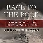 Race to the Pole Hörbuch von Sir Ranulph Fiennes Gesprochen von: David Povall