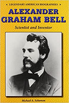 ~VERIFIED~ Alexander Graham Bell: Scientist And Inventor (Legendary American Biographies). academic convirti photo become Japan
