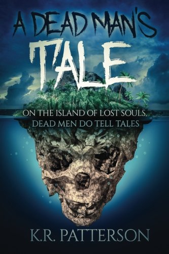 A Dead Man's Tale: On the Island of Lost Souls, dead men do tell tales