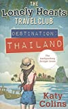 Destination Thailand (Lonely Hearts Travel Club)