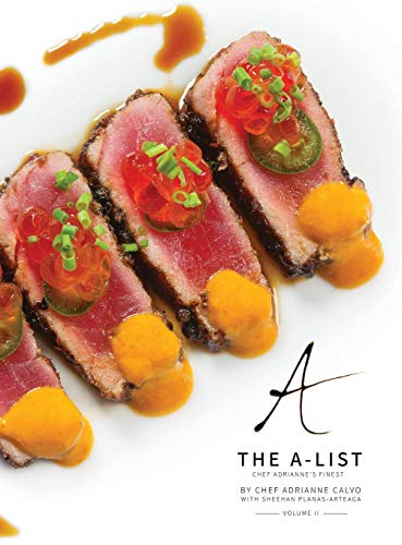 The A-List: Chef Adrianne's Finest, Vol. II (Volume II) by Adrianne Calvo