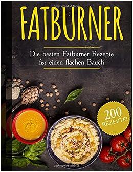Fatburner Die Besten Fatburner Rezepte Fur Einen Flachen Bauch 200
