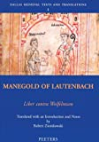 Manegold of Lautenbach, Liber contra Wolfelmum Translated with Introduction and Notes by Robert Ziomkowski, Manegold of Lautenbach, 9042911921