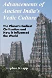 Advancements of Ancient India's Vedic Culture: The Planet's Earliest Civilization and How it Influenced the World