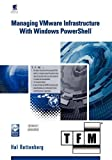 Managing Vmware Infrastructure with Windows Powershell Tfm, Hal Rottenberg, 0982131402