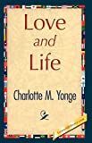 Love and Life, Charlotte M. Yonge, 142184513X