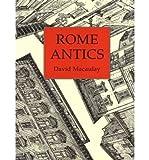 [(Rome Antics )] [Author: David Macaulay] [Jan-1998]