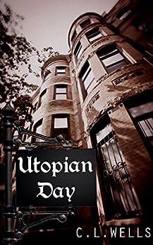 Utopian Day by [Wells, C.L.]
