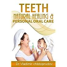 Teeth: Natural Healing & Personal Oral Care