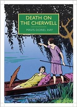 Death on the Cherwell (British Library Crime Classics) by Mavis Doriel Hay (2014-03-31)