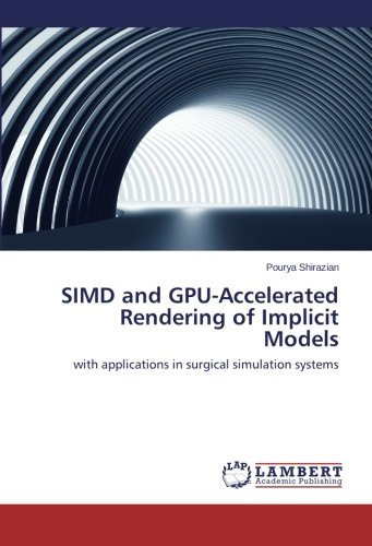 Read Online SIMD and GPU-Accelerated Rendering of Implicit Models: with applications in surgical simulation systems PDF