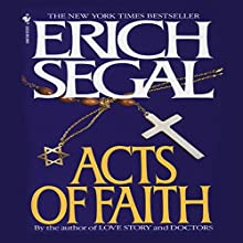 Acts of Faith Audiobook by Erich Segal Narrated by Erich Segal