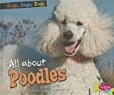 img - for All about Poodles (Dogs, Dogs, Dogs) book / textbook / text book