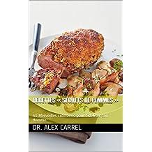 Recettes « Secrets de femmes »: 41 Merveilles culinaires pour fidéliser son Homme. (French Edition)
