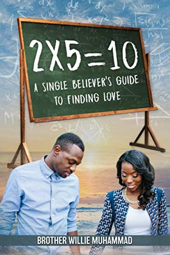 2 X 5 = 10: A Self-Help Book for Single Believers Looking for Love!
