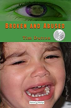 Broken and Abused: A James Bodey Bodine Mystery (James Bodey Bodine Mysteries Book 1) by [Dutton, Tim]