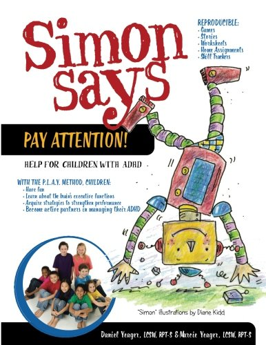 Simon Says Pay Attention: Help for Children with ADHD: Daniel ...