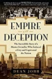 Empire of Deception: The Incredible Story of a Master Swindler Who Seduced a City and Captivated the Nation Hardcover…