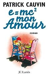 e=mc² mon amour (Romans contemporains)