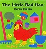 The Little Red Hen, Byron Barton, 006021676X
