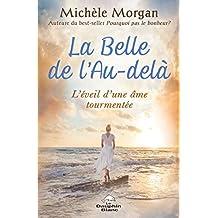 La Belle de l'au-delà : L'éveil d'une âme tourmentée (Spiritualité) (French Edition)