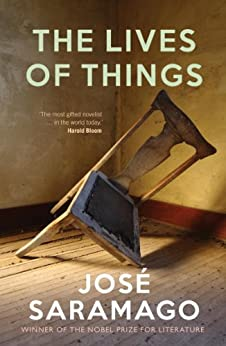 The Lives of Things by [Saramago, Jose]