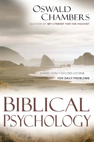 Biblical Psychology: Christ-Centered Solutions for Daily Problems