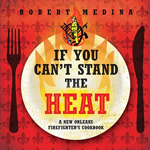 If You Can't Stand the Heat by Robert Medina