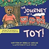 The Journey of a Toys for Tots Toy!, Rebecca Varicak, 1477286012