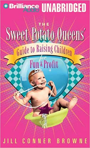 Read The Sweet Potato Queens' Guide to Raising Children for Fun and Profit (Sweet Potato Queens Series) PDF, azw (Kindle)