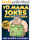 Yo Mama Jokes Encyclopedia.....The Worlds Funniest Yo Momma Jokes!: Try Not to Cry Your Eyes Out!