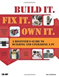 Build It. Fix It. Own It, Paul McFedries, 0789738279