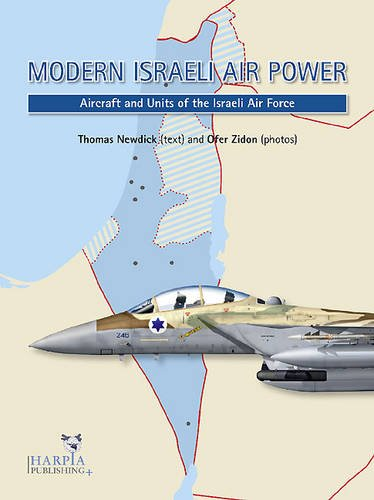 Israeli Air - Modern Israeli Air Power: Aircraft and Units of the Israeli Air Force