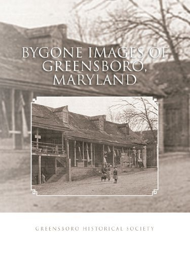 Bygone Images Of Greensboro, Maryland by Greenboro Historical Society Greenboro Historical Society - Mall Greensboro Stores