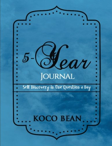 Five Year Journal: Self Discovery in One Question a Day! pdf epub
