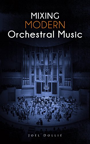 Mixing Modern Orchestral Music